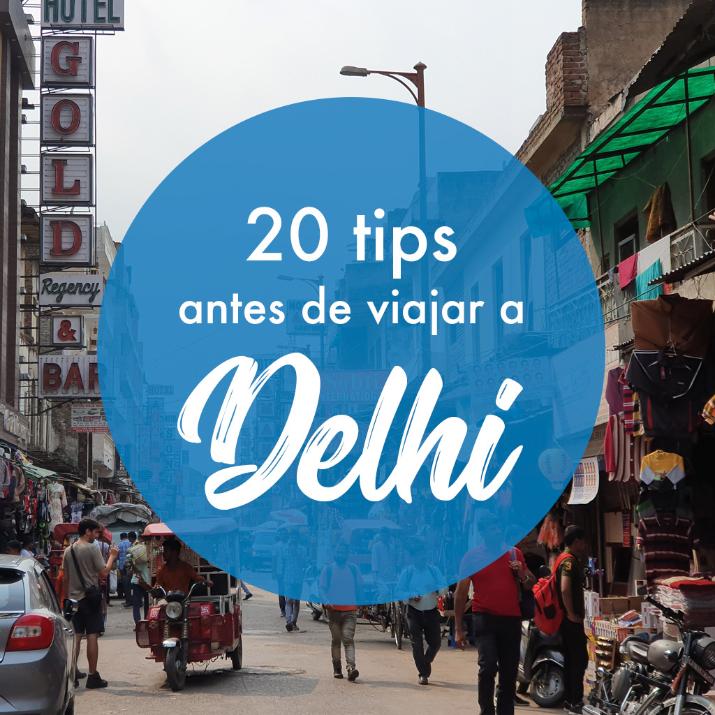 Viaje en Mochila - 21 tips que saber antes de viajar a Delhi